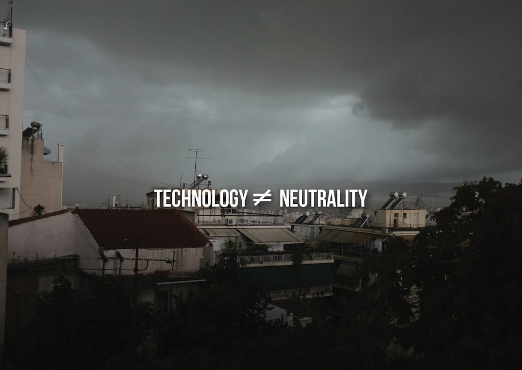 technology ≠ neutrality